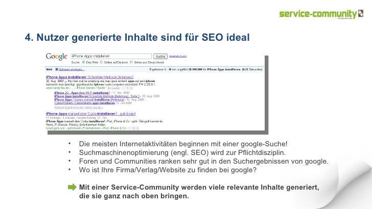 4. Nutzer generierte Inhalte sind für SEO ideal <ul><li>Die meisten Internetaktivitäten beginnen mit einer google-Suche! <...