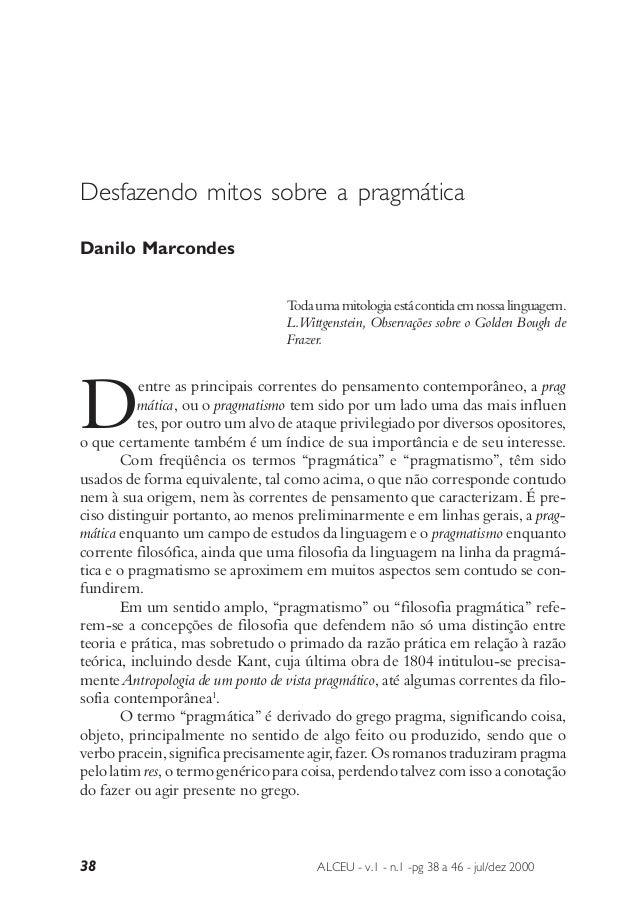Desfazendo mitos sobre a pragmáticaDanilo Marcondes                                  T uma mitologia está contida em nossa...