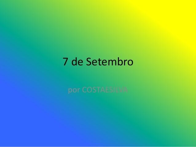 7 de Setembro por COSTAESILVA