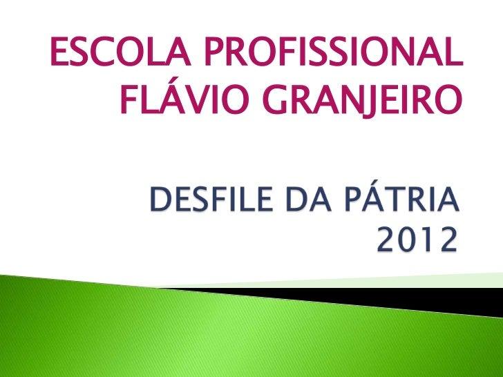 ESCOLA PROFISSIONAL   FLÁVIO GRANJEIRO