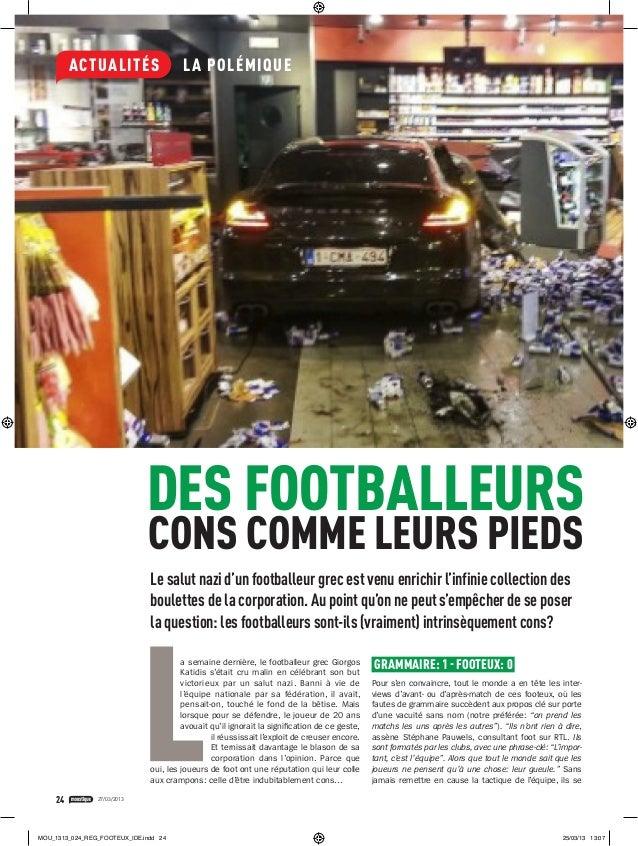 ACTUALITÉS LA POLÉMIQUE24 27/03/2013a semaine dernière, le footballeur grec GiorgosKatidis s'était cru malin en célébrant ...