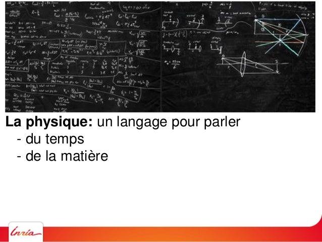 La physique: un langage pour parler - du temps - de la matière - de - de la lumière