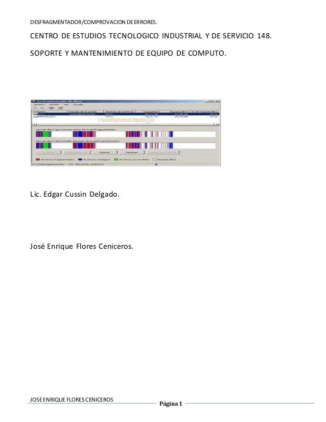 DESFRAGMENTADOR/COMPROVACION DE ERRORES.  CENTRO DE ESTUDIOS TECNOLOGICO INDUSTRIAL Y DE SERVICIO 148.  SOPORTE Y MANTENIM...