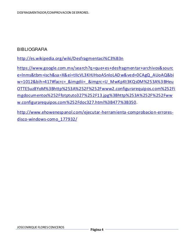 DESFRAGMENTADOR/COMPROVACION DE ERRORES.  BIBLIOGRAFIA  http://es.wikipedia.org/wiki/Desfragmentaci%C3%B3n  https://www.go...
