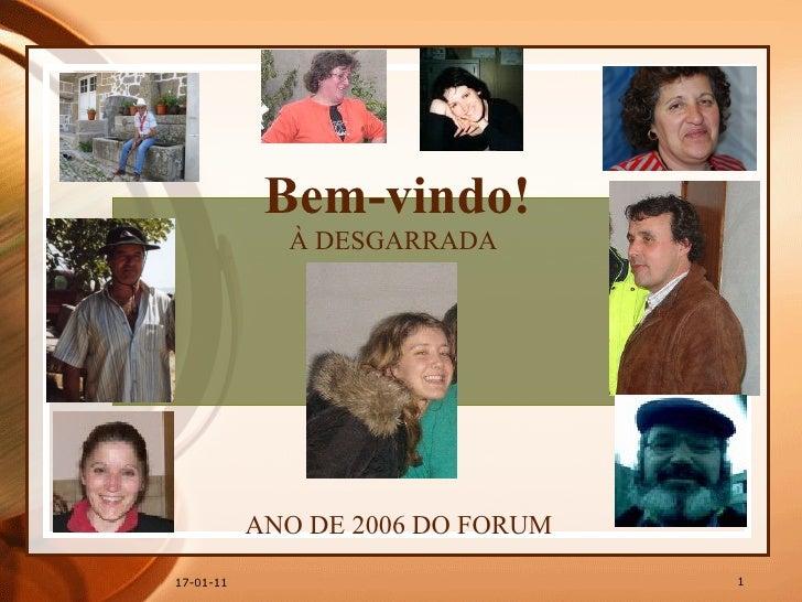 À DESGARRADA Bem-vindo! ANO DE 2006 DO FORUM