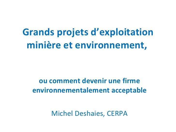 Grands projets d'exploitation minière et environnement,  ou comment devenir une firme environnementalement acceptable Mich...