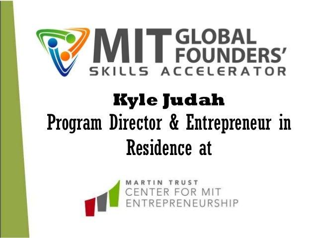 Kyle Judah Program Director & Entrepreneur in Residence at