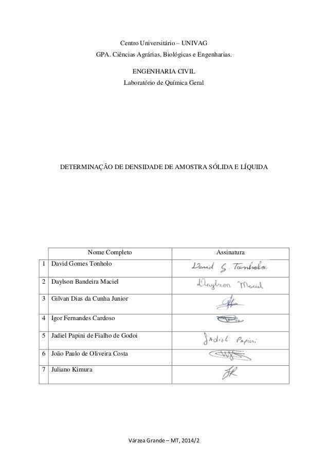 Várzea Grande – MT, 2014/2 Centro Universitário – UNIVAG GPA. Ciências Agrárias, Biológicas e Engenharias. ENGENHARIA CIVI...