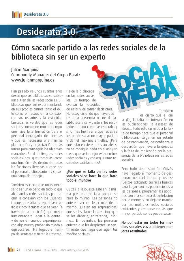21 DESIDERATA - Nº 2 - Año I - abril, mayo, junio 2016 Desiderata 3.0 Cómo sacarle partido a las redes sociales de la bibl...