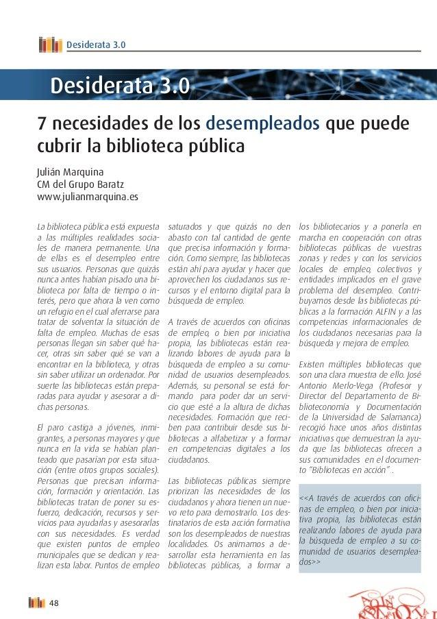48 DESIDERATA - Nº 1 - Año I - enero, febrero, marzo 2016 Desiderata 3.0 7 necesidades de los desempleados que puede cubri...