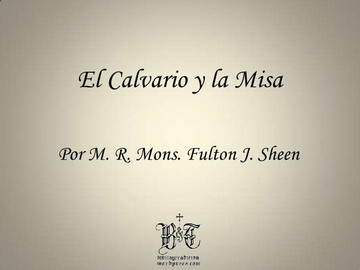 El Calvario y la Misa<br />Por M. R. Mons. Fulton J. Sheen<br />