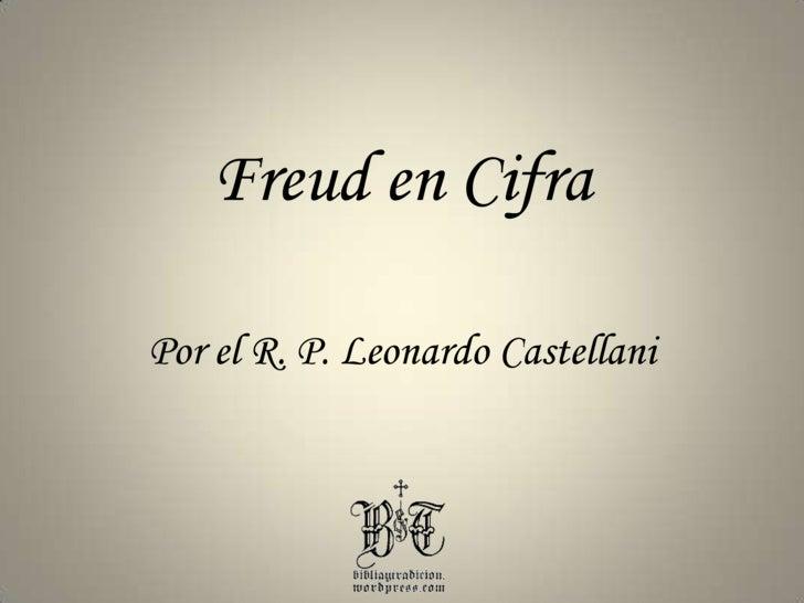 Freud en Cifra<br />Por el R. P. Leonardo Castellani<br />