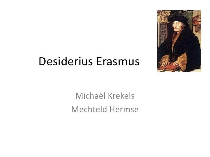 Desiderius Erasmus<br />MechteldHermse<br />&<br />Michaël Krekels<br />