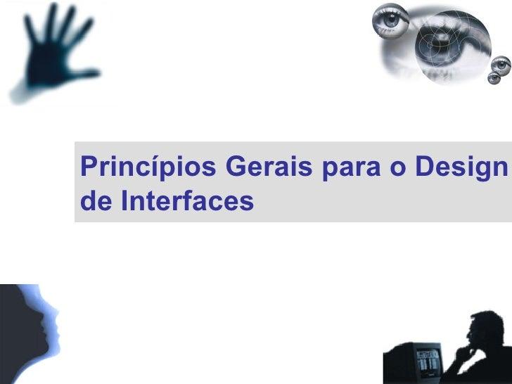 Princípios Gerais para o Design de Interfaces