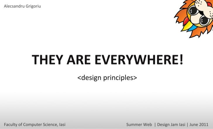 Summer Web 2011 - They are everywhere!  Design Principles