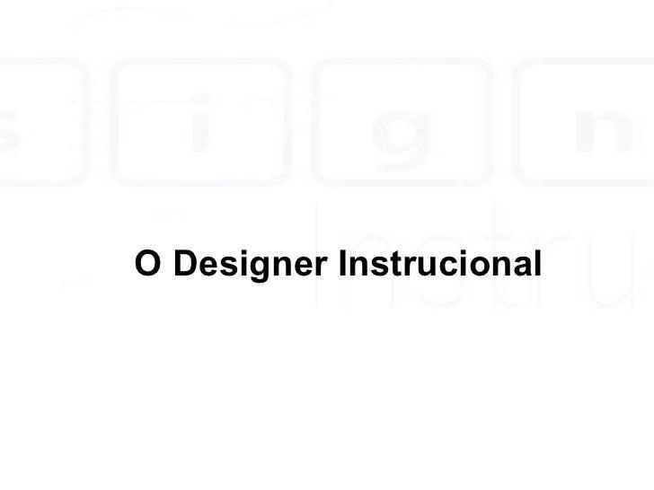 O Designer Instrucional