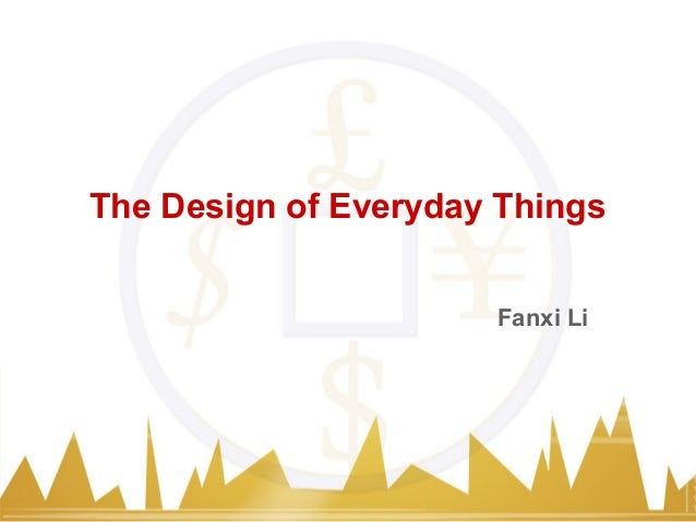 The Design of Everyday Things Fanxi Li