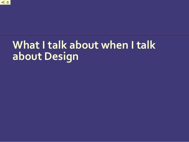 What I talk about when I talk about Design