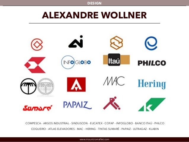 DESIGN  ALEXANDRE WOLLNER  COMPESCA - ARGOS INDUSTRIAL - SINDUSCON - EUCATEX - COFAP - INFOGLOBO - BANCO ITAÚ - PHILCO  CO...