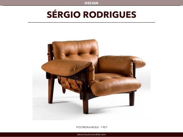 DESIGN  SÉRGIO RODRIGUES  POLTRONA MOLE - 1957  www.mauriciomallet.com