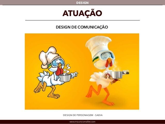 DESIGN  ATUAÇÃO  DESIGN DE COMUNICAÇÃO  DESIGN DE PERSONAGEM - SADIA  www.mauriciomallet.com