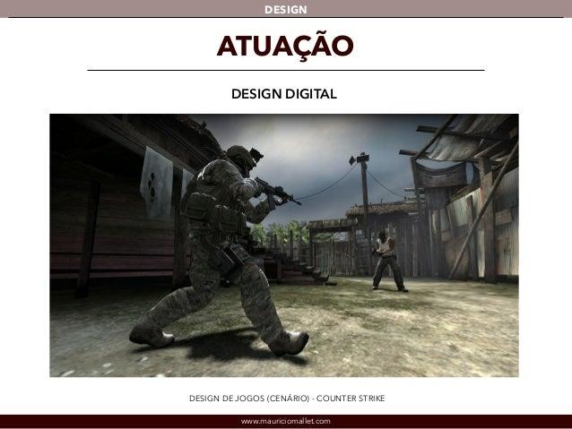 DESIGN  ATUAÇÃO  DESIGN DIGITAL  DESIGN DE JOGOS (CENÁRIO) - COUNTER STRIKE  www.mauriciomallet.com