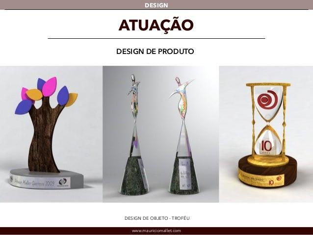 DESIGN  ATUAÇÃO  DESIGN DE PRODUTO  DESIGN DE OBJETO - TROFÉU  www.mauriciomallet.com