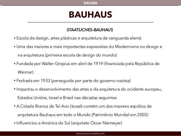 DESIGN  BAUHAUS  STAATLICHES-BAUHAUS  • Escola de design, artes plásticas e arquitetura de vanguarda alemã  • Uma das maio...