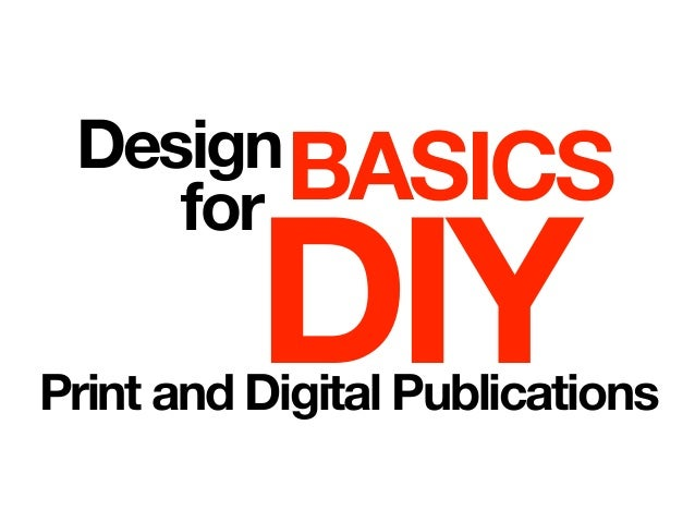 DesignBASICSfor DIYPrint and Digital Publications