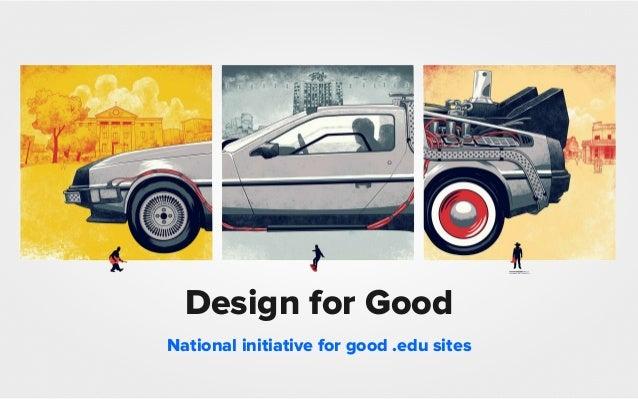 Design for Good National initiative for good .edu sites