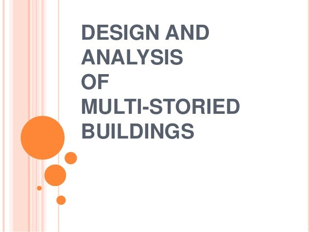 DESIGN AND ANALYSIS OF MULTI-STORIED BUILDINGS