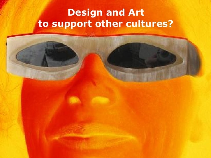 Design and Art to support other cultures?