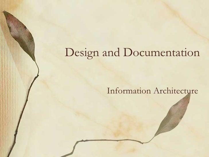 Design and Documentation         Information Architecture