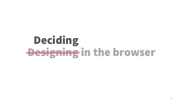 3  Deciding  Designing in the browser