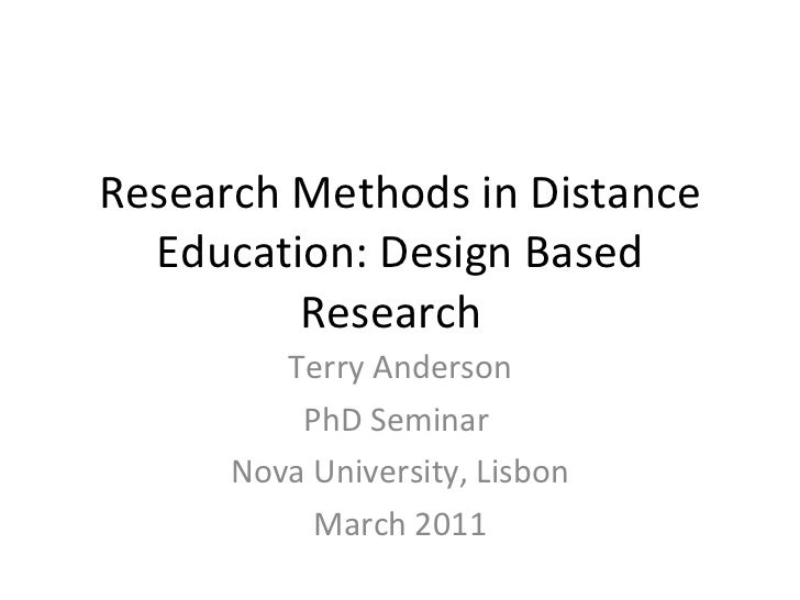 Research Methods in Distance Education: Design Based Research Terry Anderson PhD Seminar  Nova University, Lisbon March 2011