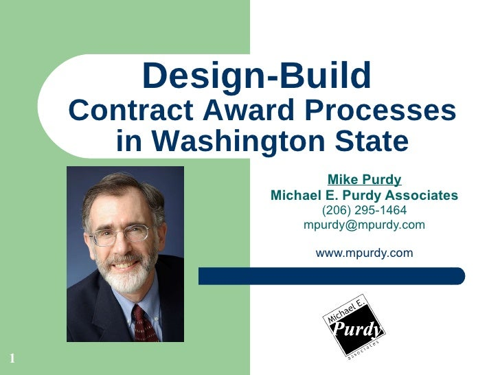 Design-Build  Contract Award Processes in Washington State Mike Purdy Michael E. Purdy Associates (206) 295-1464 [email_ad...