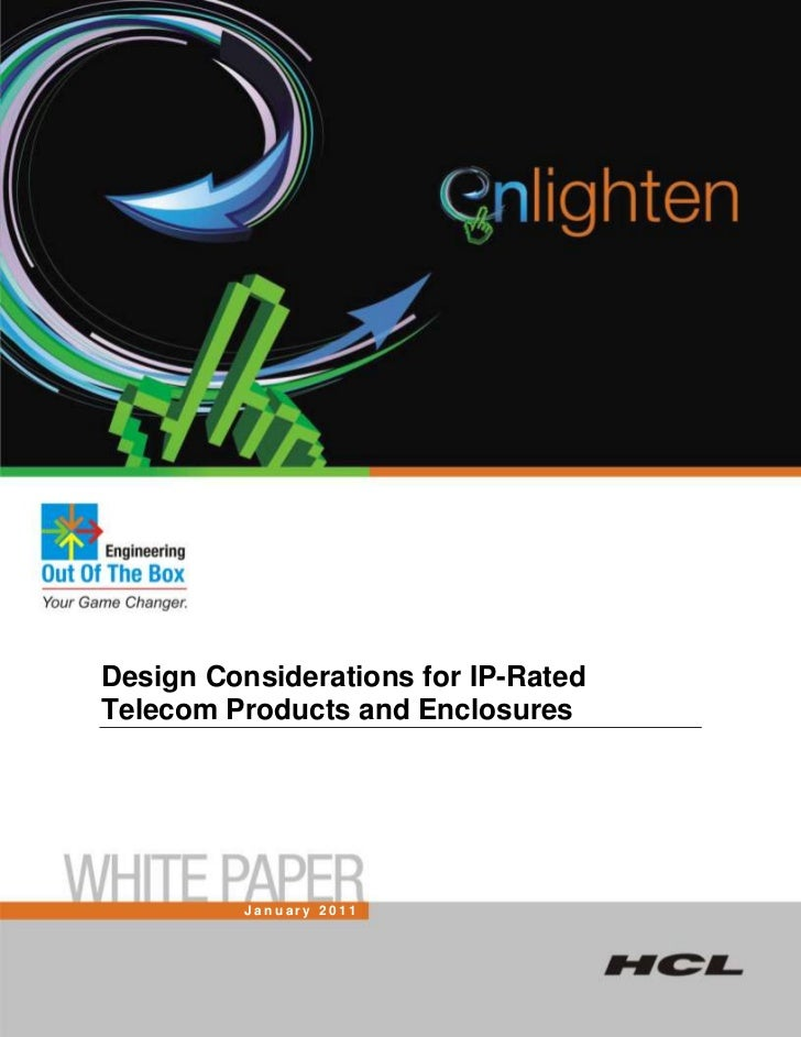 Design Considerations for IP-RatedTelecom Products and Enclosures          January 2011