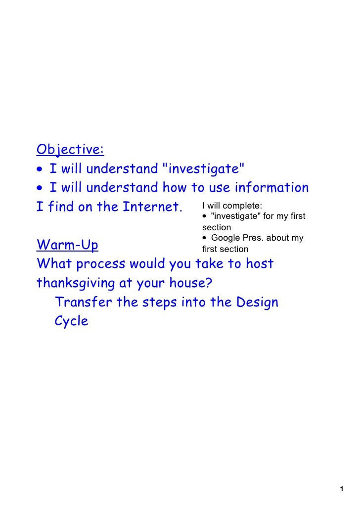 Objective: • I will understand quot;investigatequot; • I will understand how to use information I find on the Internet. I ...