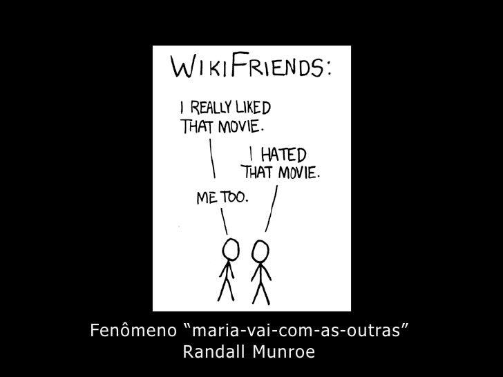 "Fenômeno ""maria-vai-com-as-outras""          Randall Munroe"