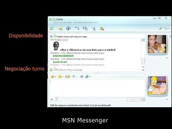 Disponibilidade     Negociação turno                        MSN Messenger