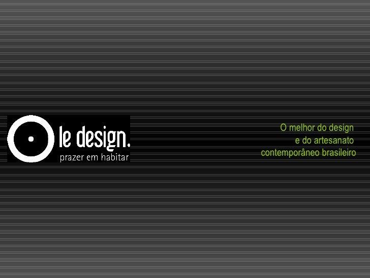 O melhor do design  e do artesanato  contemporâneo brasileiro