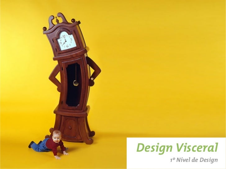 Design Visceral      1º Nível de Design