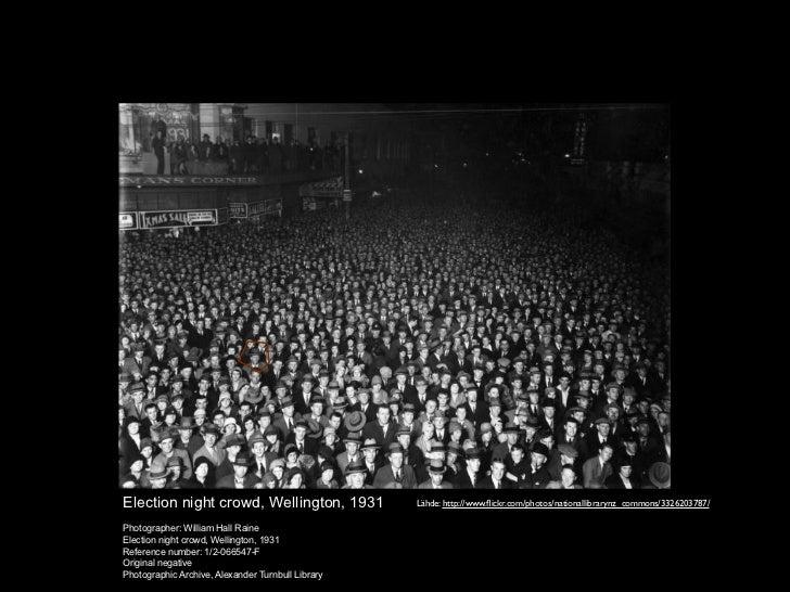Election night crowd, Wellington, 1931             Lähde: http://www.flickr.com/photos/nationallibrarynz_commons/3326203787...