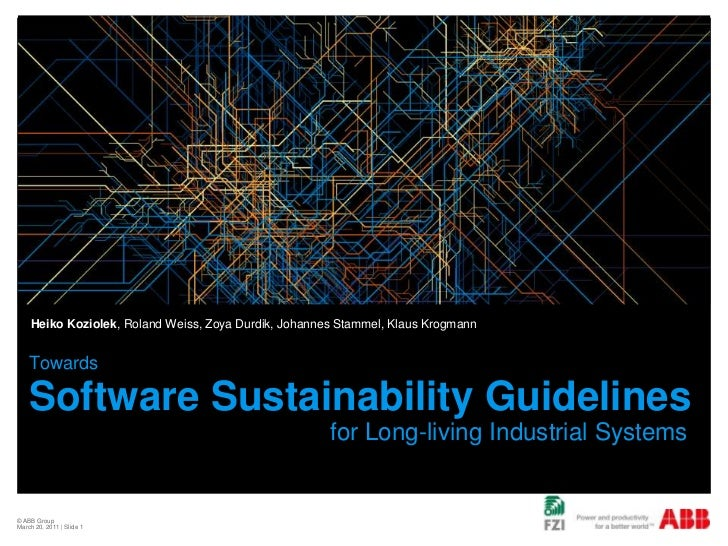 © ABB Group <br />February 21, 2011   Slide 1<br />TowardsSoftware Sustainability Guidelines for Long-living Industrial Sy...