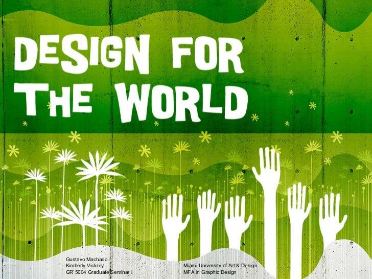 Gustavo Machado Kimberly Vickrey GR 500 4 Graduate Seminar i Miami University of Art & Design MFA in Graphic Design
