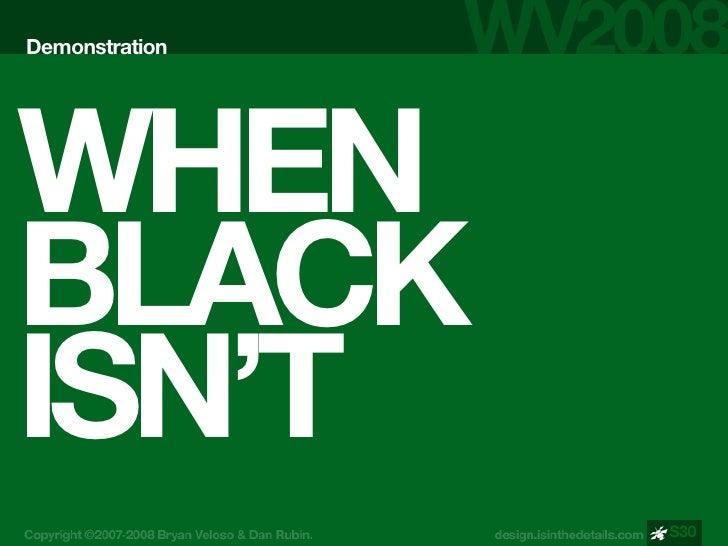 Demonstration     WHEN BLACK ISN'T                 S30