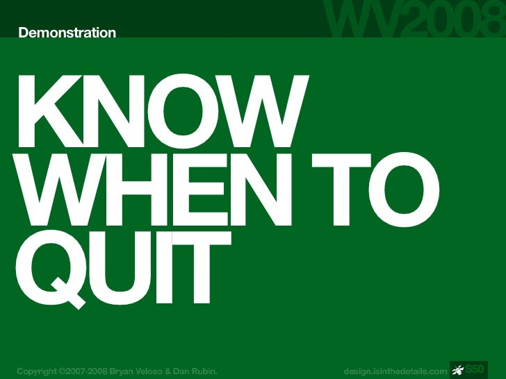 Demonstration     KNOW WHEN TO QUIT                 S50