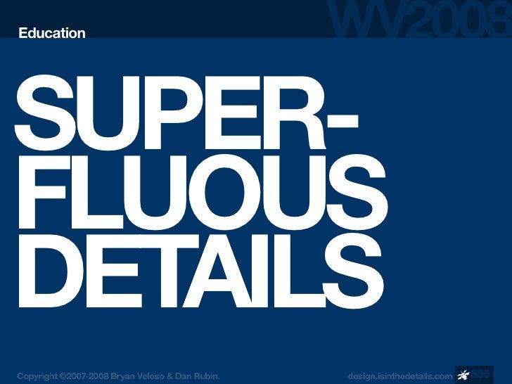 Education     SUPER- FLUOUS DETAILS             S55