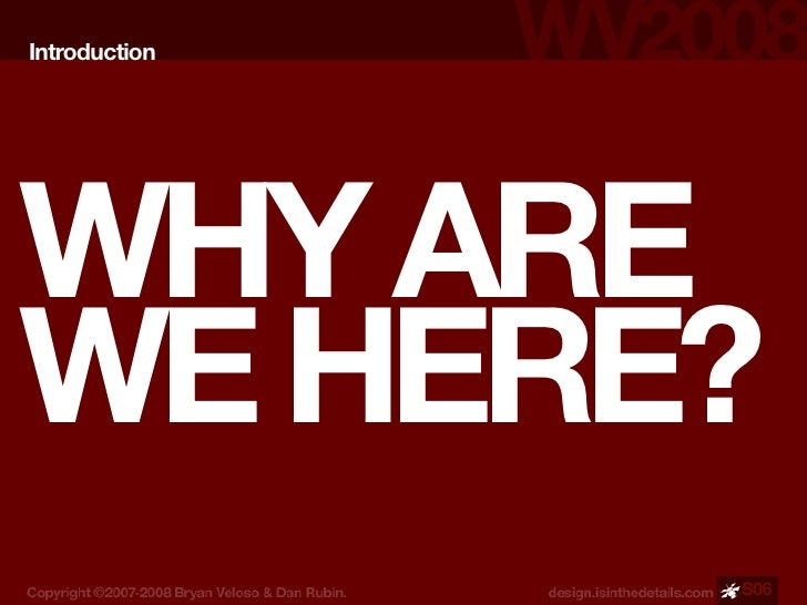 Introduction     WHY ARE WE HERE?                S06