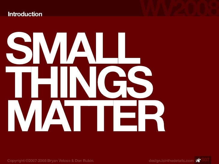 Introduction     SMALL THINGS MATTER                S07